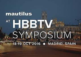 Mautilus at HbbTV Symposium 2016 (18-19 October 2016, Madrid, Spain)