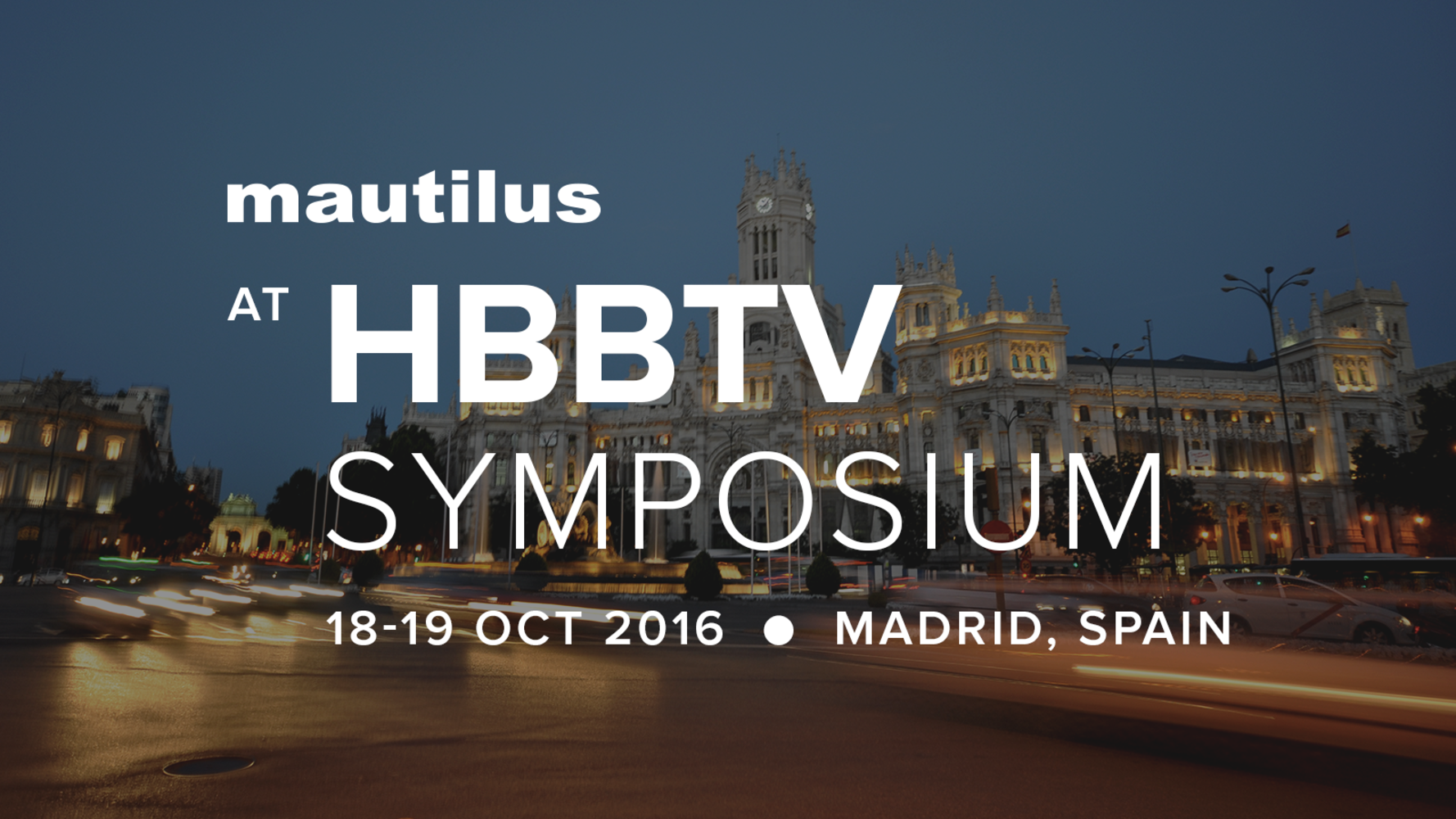 Mautilus at HbbTV Symposium 2016 – Madrid, Spain